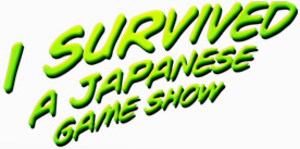 I Survived a Japanese Game Show (season 1) - ABC's promotional logo for the first season of I Survived a Japanese Game Show.
