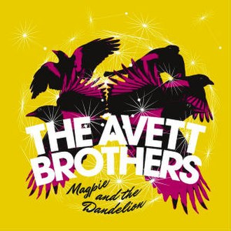 Magpie and the Dandelion - Image: Magpie and the Dandelion (The Avett Brothers) cover art