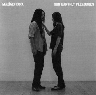 Our Earthly Pleasures - Image: Maxïmo Park Our Earthly Pleasures.resized