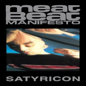 Satyricon (Meat Beat Manifesto album) - Image: Meatbeatsaty
