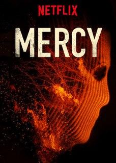 <i>Mercy</i> (2016 film) 2016 film by Chris Sparling