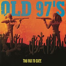 Old 97s-Too Far To Care.jpg