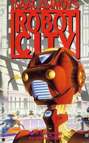 Isaac Asimov's Robot City: Suspicion - 1987 (paperback)
