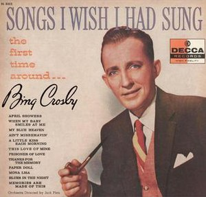 Songs I Wish I Had Sung the First Time Around - Image: Song I Wish I Sung Crosby