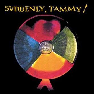 Suddenly, Tammy! (album) - Image: Suddenly Tammy Suddenly Tammy (album cover)
