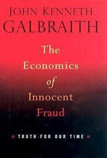 <i>The Economics of Innocent Fraud</i> book by John Kenneth Galbraith