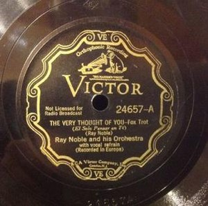 The Very Thought of You - 1934 release by Ray Noble with Al Bowlly on vocals on Victor Records.