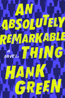 "The cover of ""An Absolutely Remarkable Thing"" by Hank Green.png"