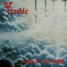 Trouble - Run To The Light.jpg