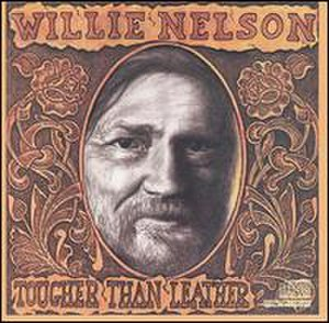 Tougher Than Leather (Willie Nelson album) - Image: Willie Nelson Tougher Than Leather