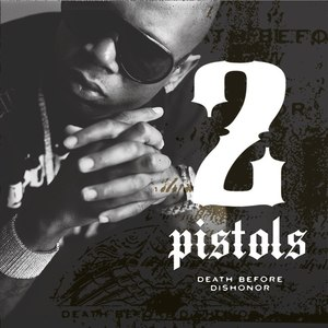 Death Before Dishonor (album) - Image: 2Pistols Death Before Dishonor