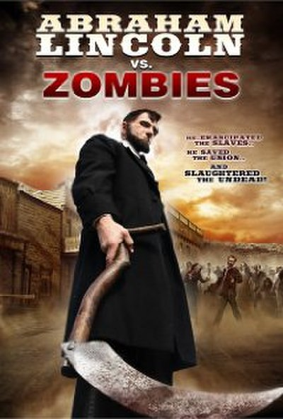 Picture of a movie: Abraham Lincoln Vs. Zombies