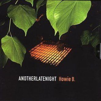 Another Late Night: Howie B - Image: Another Late Night Howie B