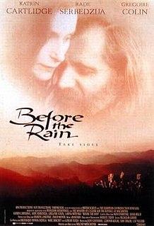 <i>Before the Rain</i> (1994 film) 1994 film by Milcho Manchevski