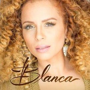 Blanca (album) - Image: Blanca by Blanca
