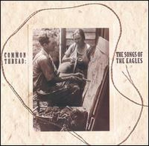 Common Thread: The Songs of the Eagles - Image: Commonthread