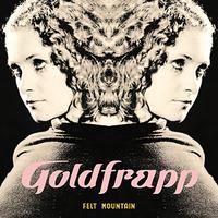 Goldgrapp - felt mountain