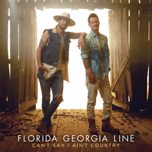 Image result for florida georgia line - can't say i ain't country