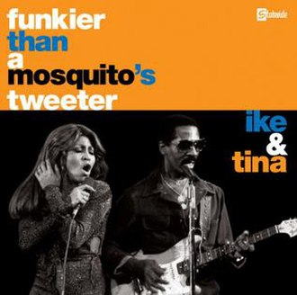 Funkier Than a Mosquito's Tweeter - Image: Funkier Than a Mosquito's Tweeter (Ike & Tina Turner album) cover art