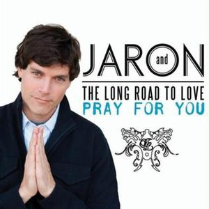 Pray for You (Jaron and the Long Road to Love song) - Image: Jaronprayforyou