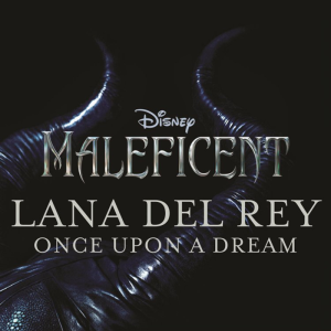 Once Upon a Dream (Sleeping Beauty song) - Image: Lana Del Rey Once Upon a Dream (Single Cover)