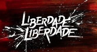 Liberdade, Liberdade - Image: Liberdade, Liberdade