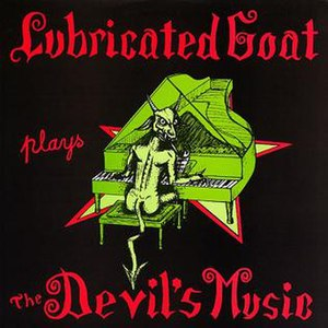 Plays the Devil's Music - Image: Lubricated Goat Plays the Devils Music