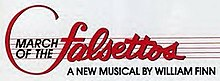 an analysis of william finns musical march of the falsettos March of the falsettos perhaps the original material was just so close to william finn that it kept getting better with oh, and writing a musical is.