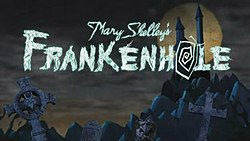 Mary Shelley's Frankenhole