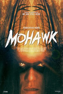 <i>Mohawk</i> (2017 film) 2017 film by Ted Geoghegan