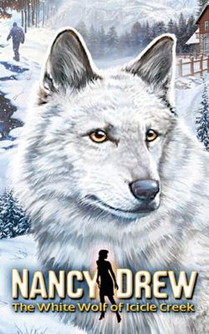 Nancy Drew: The White Wolf of Icicle Creek - Image: Nancy Drew The White Wolf of Icicle Creek Cover Art