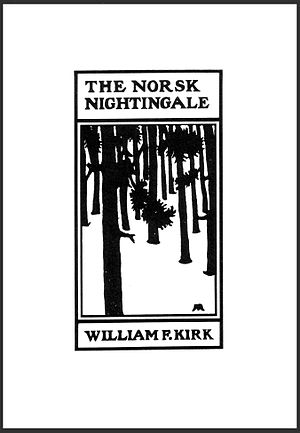 William F. Kirk - The Norsk Nightingale 1905