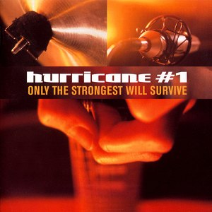 Only the Strongest Will Survive - Image: Only The Strongest Will Survive (Hurricane no. 1 album cover art)