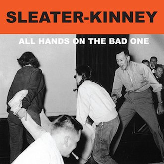 All Hands on the Bad One - Image: Sleater kinney all hands on the bad one