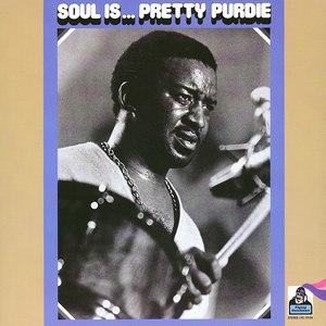 Soul Is... Pretty Purdie - Image: Soul Is Pretty Purdie