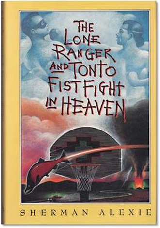 The Lone Ranger and Tonto Fistfight in Heaven - First edition