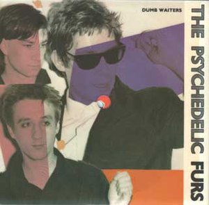 Dumb Waiters (song) - Image: The Psychedelic Furs Dumb Waiters