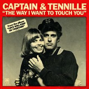 The Way I Want to Touch You - Image: The Way I Want to Touch You The Captain & Tennille