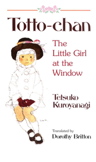 <i>Totto-Chan: The Little Girl at the Window</i>