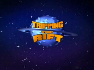 Tripping the Rift - Title Card