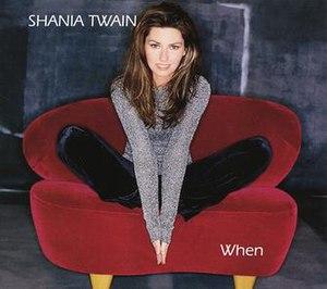 When (Shania Twain song) - Image: When (Shania Twain song cover art)