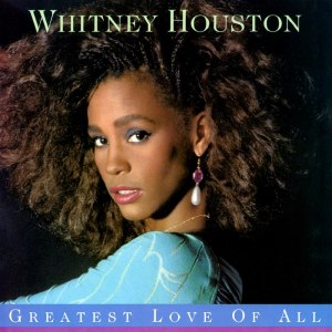 The Greatest Love of All - Image: Whitney Houston – The Greatest Love of All