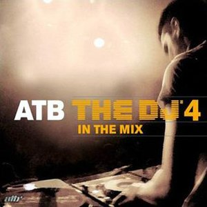 The DJ 4 in the Mix - Image: ATB The DJ 4