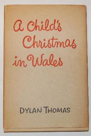 A Child's Christmas in Wales - The dust cover of the first pressing of Dylan Thomas' A Child's Christmas in Wales (1955)