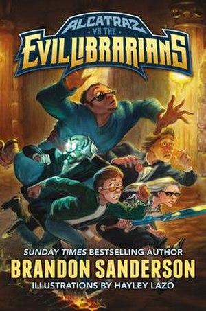 Alcatraz Versus the Evil Librarians - Cover of Alcatraz Versus the Evil Librarians, Brandon Sanderson's first juvenile fiction novel.