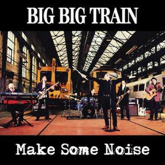 Make Some Noise (Big Big Train EP) - Image: BBT Make Some Noise cover