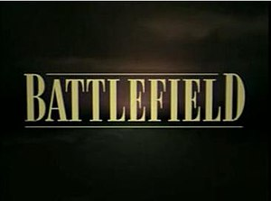Battlefield (TV series) - Image: Battlefield Title Card