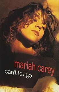 Cant Let Go (Mariah Carey song) 1991 single by Mariah Carey