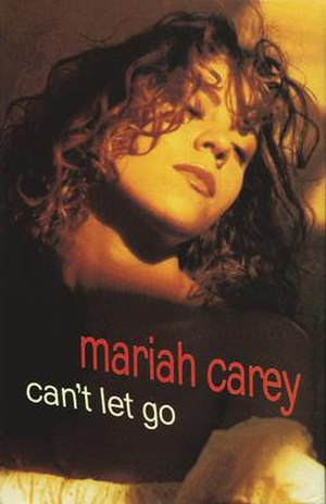 Can't Let Go (Mariah Carey song) - Image: Can't Let Go by Mariah Carey US cassette single