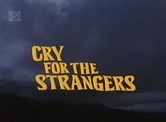 Cry for the Strangers (film) - Image: Cry for the Strangers